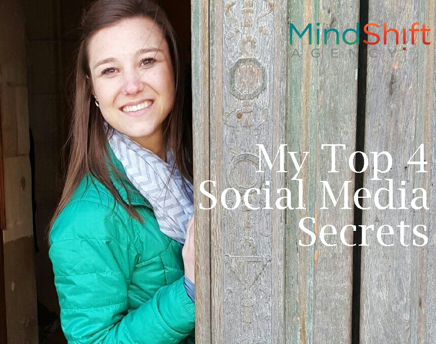 My Top 4 Secrets to Developing Top-Notch Social Media Content